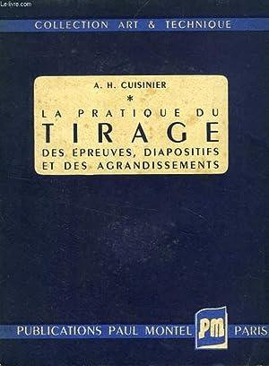 LA PRATIQUE DU TIRAGE DES EPREUVES, DES AGRANDISSEMENTS ET DES DIAPOSITIFS: CUISINIER A. H.