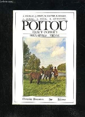 POITOU (HAUT-POITOU) - DEUX SEVRES VIENNE: FAVREAU R. / PERET J. / VALIERE M. / HORIOT B.