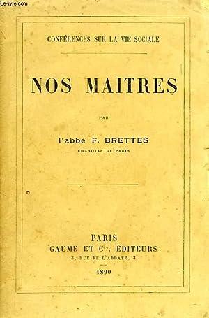 NOS MAITRES: BRETTES Abbé F.
