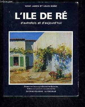 L'ILE DE RE D'AUTREFOIS ET D'AUJOURD'HUI -: JAMES RENE /