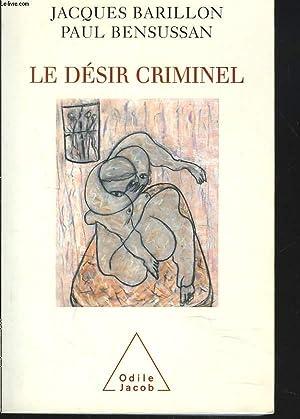 LE DESIR CRIMINEL: JACQUES BARILLON, PAUL BENSUSSAN