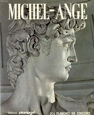 MICHEL-ANGE, PEINTRE, SCULPTEUR, ARCHITECTE: SANTINI Loretta