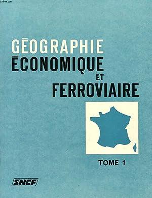 GEOGRAPHIE ECONOMIQUE ET FERROVIAIRE, 3 TOMES: COLLECTIF