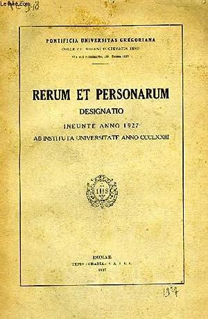 RERUM ET PERSONARUM DESIGNATIO, INEUNTE ANNO 1927, AB INSTITUTA UNIVERSITATE ANNO CCCLXXIII: ...