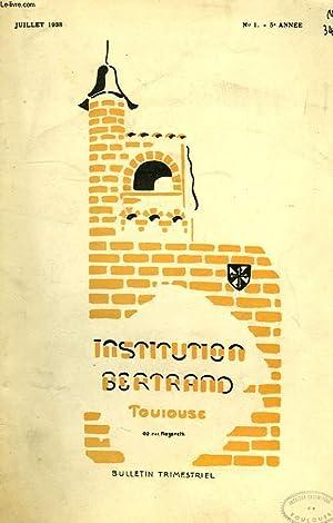 INSTITUTION BERTRAND, TOULOUSE, BULLETIN TRIMESTRIEL, 5e ANNEE, N° 1, JUILLET 1938: COLLECTIF