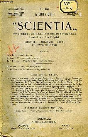 SCIENTIA, YEAR XIV, VOL. XXVII, N° XCIII-1, SERIE II, 1920, RIVISTA INTERNAZIONALE DI SINTESI ...