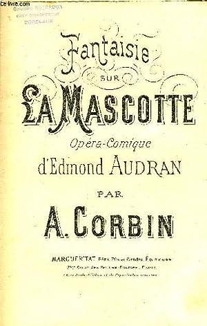FANTAISIE SUR LA MASCOTTE: CORBIN A.