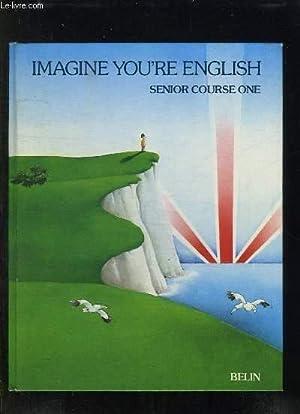 IMAGINE YOU RE ENGLISH + PRACTICE ET: GIBBS D, GOODEY