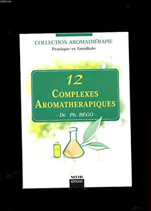 12 COMPLEXES AROMATHERAPIQUES: DR BEGO PH.