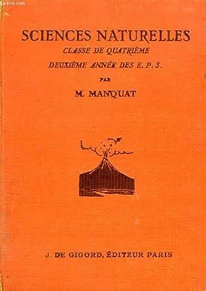 SCIENCES NATURELLES, CLASSE DE 4e ET 2e ANNEE DES EPS: MANQUAT M.