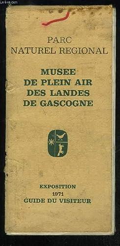 MUSEE DE PLEIN AIR DES LANDES DE GASCOGNE - EXPOSITION 1971 GUIDE DU VISITEUR - PARC NATUREL ...