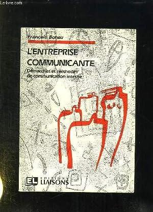 L ENTREPRISE COMMUNICANTE. DEMARCHES ET METHODES DE COMMUNICATION INTERNE.: BONEU FRANCOIS.