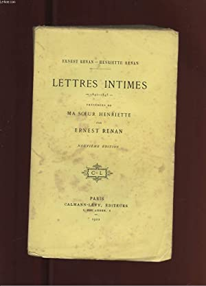 LETTRES INTIMES 1842-1845. PRECEDEES DE MA SOEUR HENRIETTE: RENAN ERNEST ET RENAN HENRIETTE