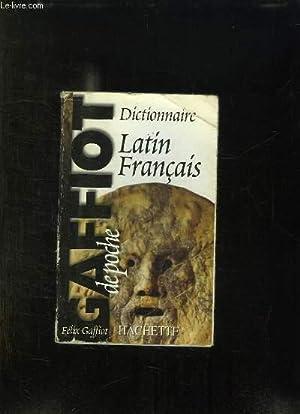LE GAFFIOT DE POCHE. DICTIONNAIRE LATIN FRANCAIS.: GAFFIOT FELIX.