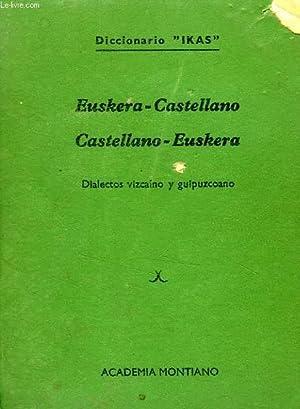 EUSKERA - CASTELLANO, CASTELLANO - EUSKERA: MONTIANO J. A. DE, URQUIJO J. R. DE