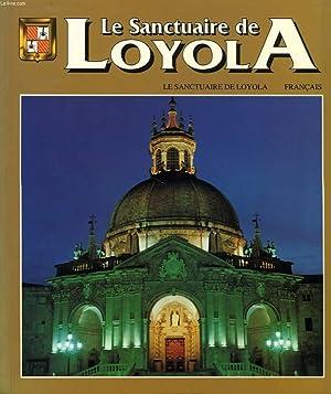 LE SANCTUAIRE DE LOYOLA: PLAZAOLA ARTOLA JUAN,