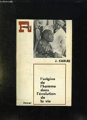 L ORIGINE DE L HOMME DANS L EVOLUTION DE LA VIE.: CARLES JULES.