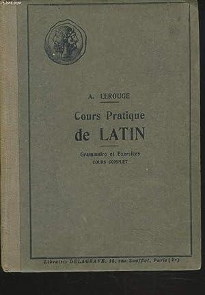COURS PRATIQUE DE LATIN. GRAMMAIRE ET EXERCICES. COURS COMPLET. by A. LEROUGE: bon Couverture ...