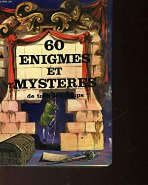 60 ENIGMES ET MYSTERES DE TOUS LES TEMPS: COLLECTIF