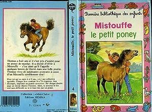 MISTOUFFE, LE PETIT PONEY: BAUCHAU CHRISTIANE