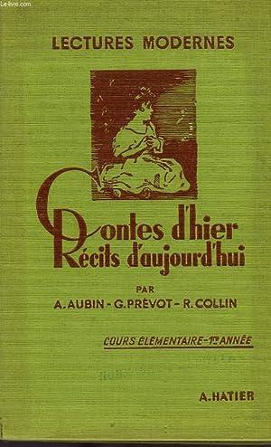LECTURES MODERNES, CONTES D'HIER, RECITS D'AUJOURD'HUI, COURS ELEMENTAIRE 1re ANNEE,...