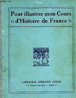 POUR ILLUSTRER MON COURS D'HISTOIRE DE FRANCE, 200 GRAVURES: COLLECTIF
