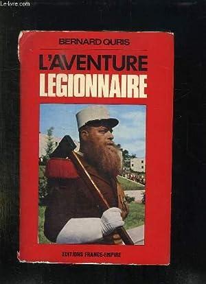 L AVENTURE LEGIONNAIRE.: QURIS BERNARD.