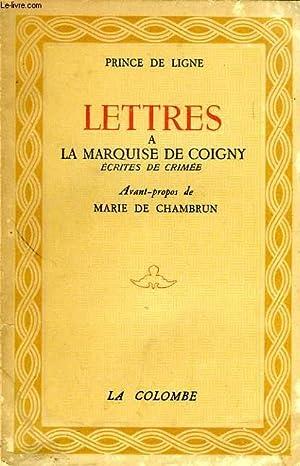 LETTRES A LA MARQUISE DE COIGNY, ECRITES DE CRIMEE: LIGNE LE PRINCE DE