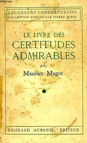 LE LIVRE DES CERTITUDES ADMIRABLES: MAGRE MAURICE