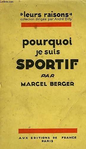 POURQUOI JE SUIS SPORTIF: BERGER MARCEL