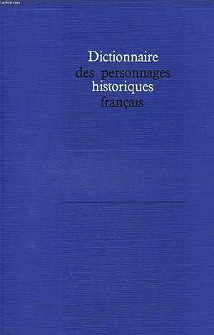 DICTIONNAIRE DES PERSONNAGES HISTORIQUES FRANCAIS: COLLECTIF