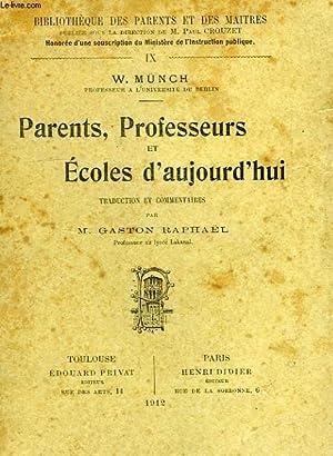 PARENTS, PROFESSEURS ET ECOLES D'AUJOURD'HUI: MUNCH W., Par RAPHAEL M. GASTON
