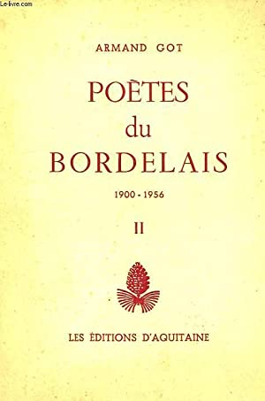 POETES DU BORDELAIS, 1900-1956, TOME II: GOT ARMAND