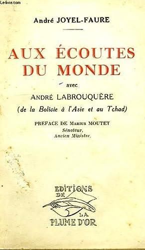 AUX ECOUTES DU MONDE, AVEC ANDRE LABROUQUERE (DE LA BOLIVIE A L'ASIE ET AU TCHAD): JOYEL-FAURE...