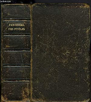 LE PAROISSIAL DES FIDELES. MANUEL COMPLET POUR TOUS.: Mgr EMMANUEL MARBEAU
