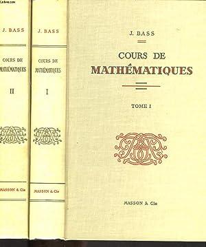 COURS DE MATHEMATIQUES. TOMES I ET II.: J. BASS