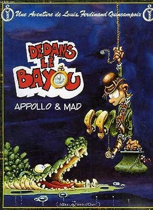 DEDANS LE BAYOU: APPOLLO, MAD