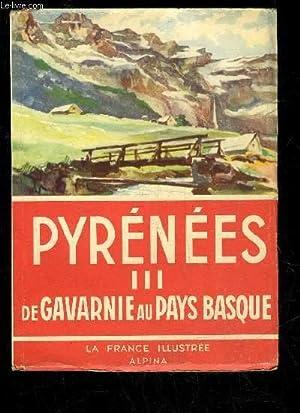 PYRENEES III DE GAVARNIE AU PAYS BASQUE: CAMENA D'ALMEIDA RENE