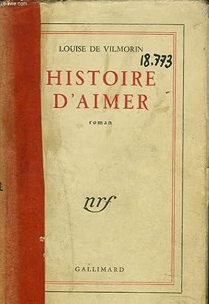 HISTOIRE D'AIMER: LOUISE DE VILMORIN