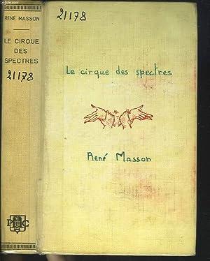 LE CIRQUE DES SPECTRES.: RENE MASSON