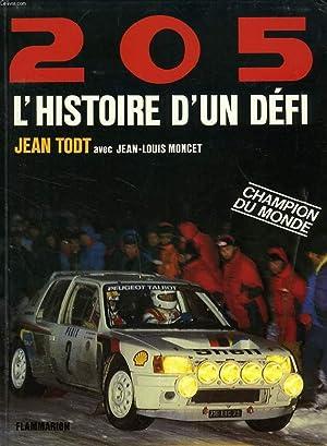205, L'HISTOIRE D'UN DEFI: TODT JEAN, MONCET JEAN-LOUIS
