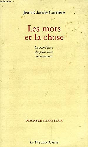 LES MOTS ET LA CHOSE, LE GRAND: CARRIERE JEAN-CLAUDE