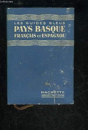 PAYS BASQUE FRANCAIS ESPAGNOL - LES GUIDES BLEUS: COLLECTIF