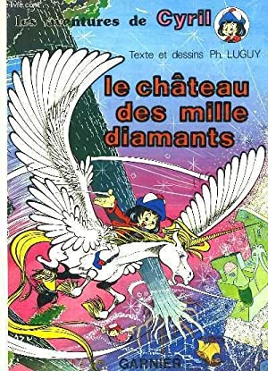Le Château des mille diamants. Les aventures de Cyril.: LUGUY Ph.