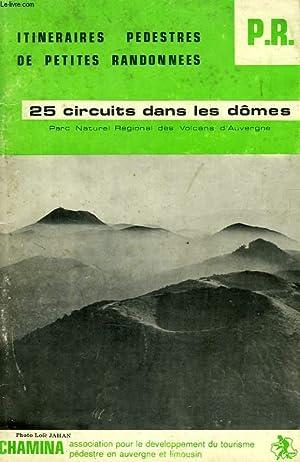 ITINERAIRES PEDESTRES DE PETITS RANDONNES (P.R.), 25 CIRCUITS DANS LES DÔMES: COLLECTIF