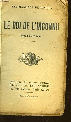 LE ROI DE L'INCONNU: WAILLY COMMANDANT DE