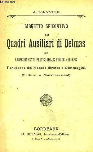 LIBRETTO SPIEGATO DEI QUADRI AUSILIARI DI DELMAS,: VANNIER A.