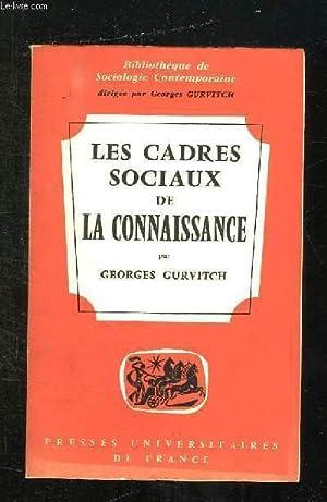 LES CADRES SOCIAUX DE LA CONNAISSANCE.: GURVITCH GEORGES.