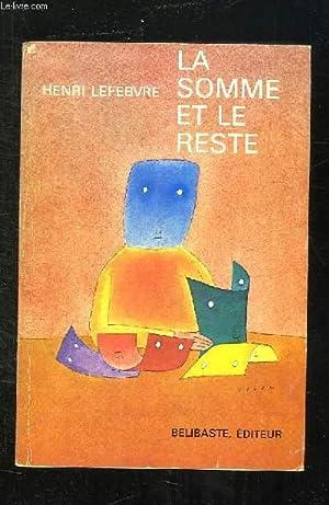 LA SOMME ET LE RESTE.: LEFEBVRE HENRI.