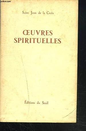OEUVRES SPIRITUELLES: SAINT JEAN DE LA CROIX
